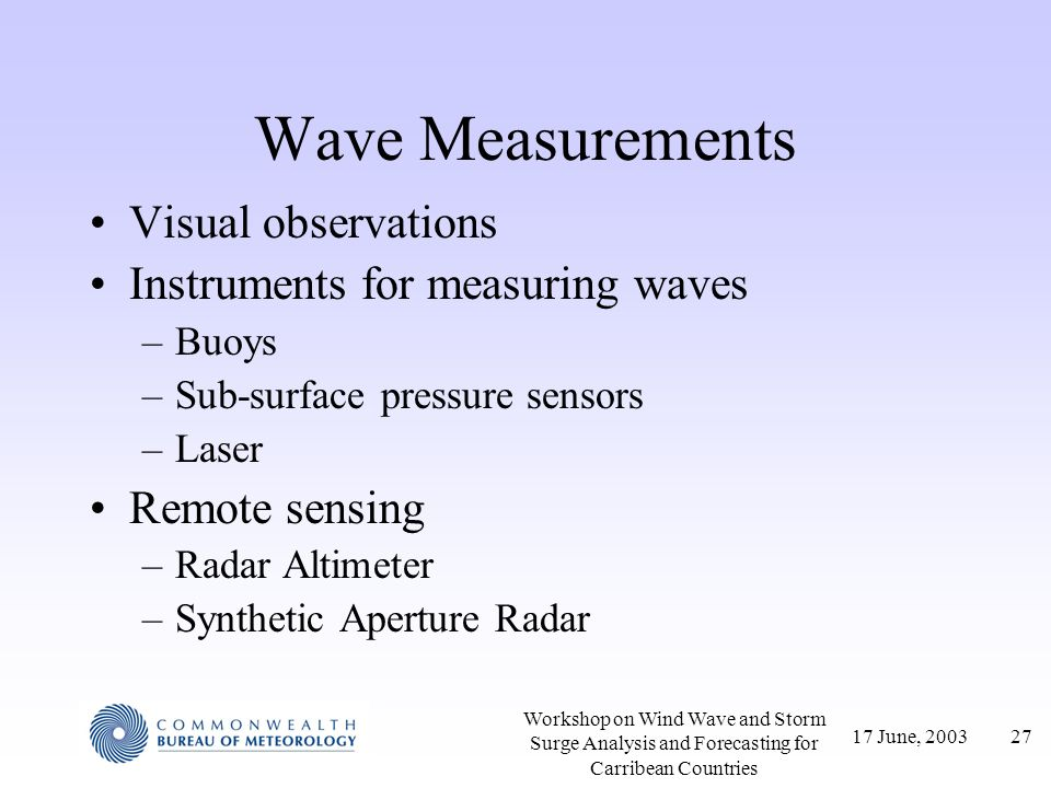 Wave Measurements Visual observations Instruments for measuring waves