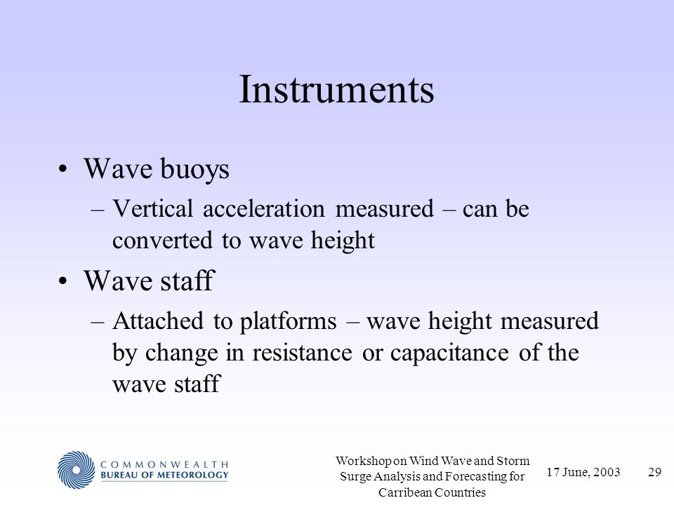 Instruments Wave buoys Wave staff
