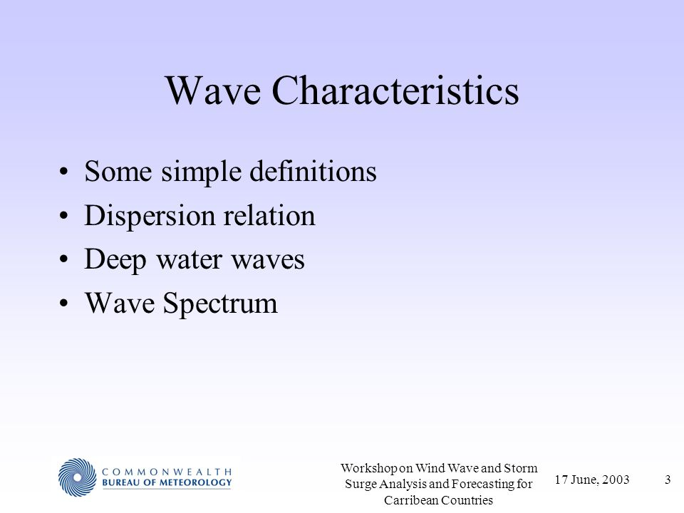 Wave Characteristics Some simple definitions Dispersion relation