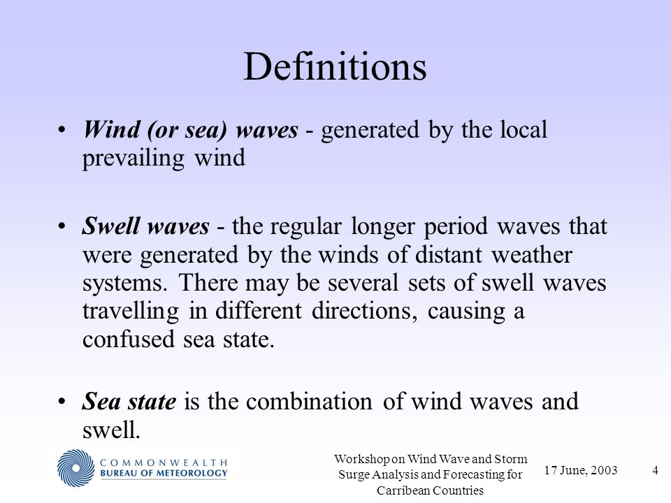 Definitions Wind (or sea) waves - generated by the local prevailing wind.