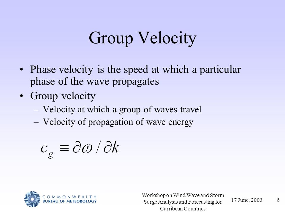 Group Velocity Phase velocity is the speed at which a particular phase of the wave propagates. Group velocity.