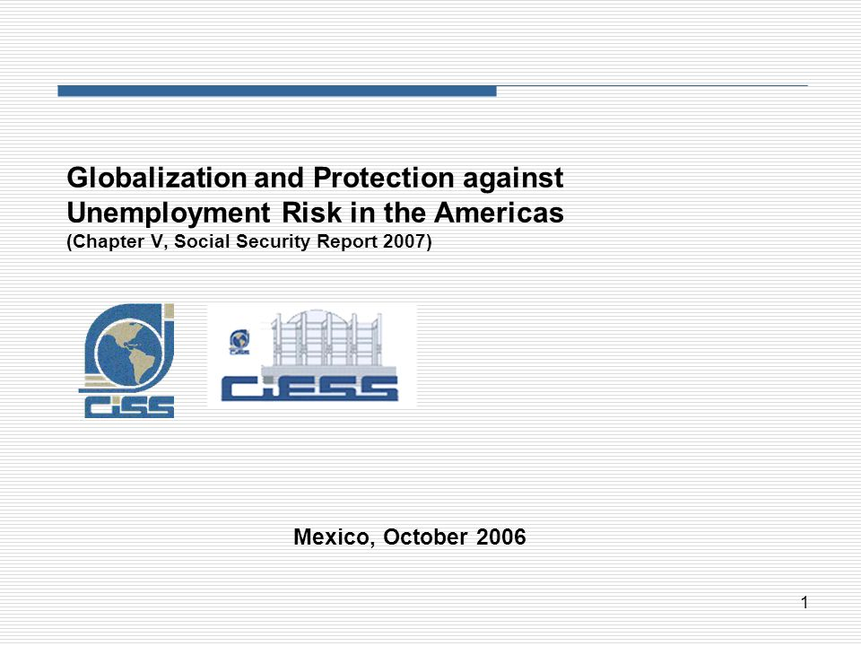 Globalization and Protection against Unemployment Risk in the Americas (Chapter V, Social Security Report 2007)