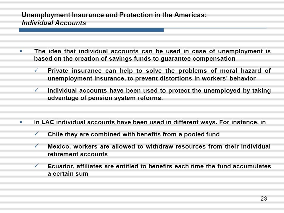Unemployment Insurance and Protection in the Americas: Individual Accounts