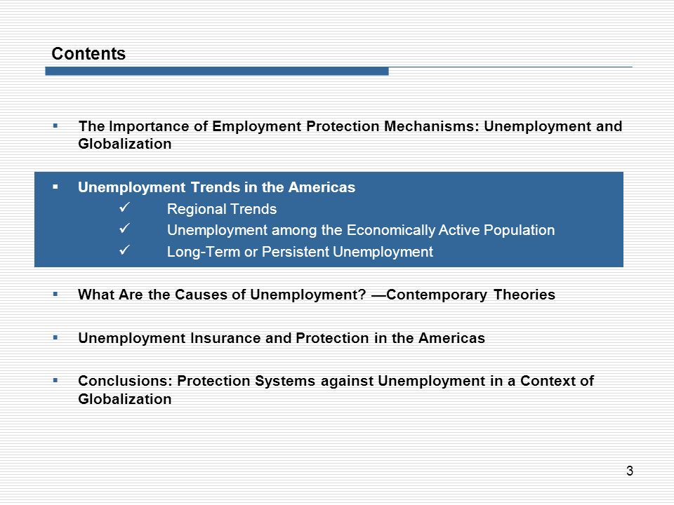 Contents The Importance of Employment Protection Mechanisms: Unemployment and Globalization. Unemployment Trends in the Americas.