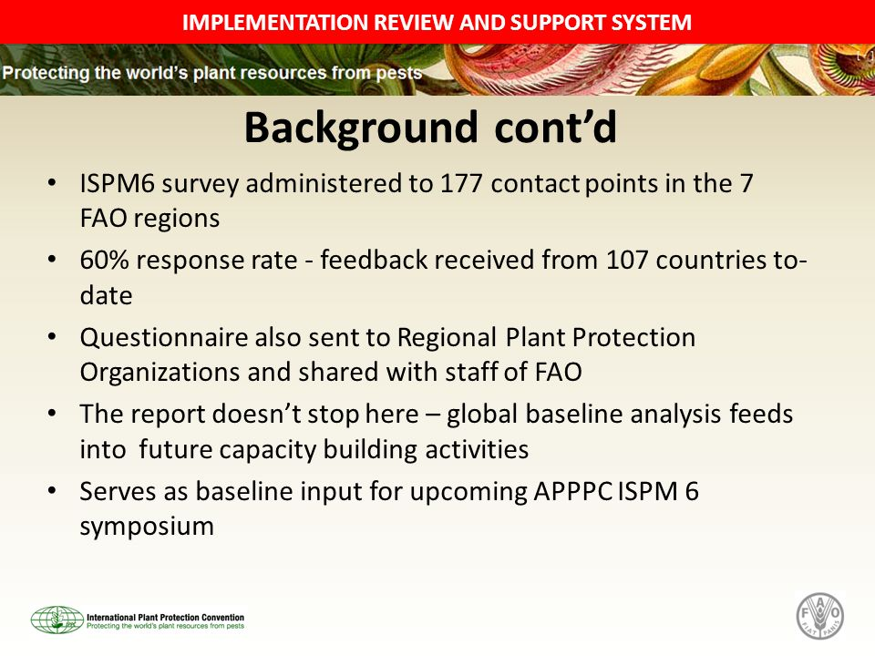 Background cont'd ISPM6 survey administered to 177 contact points in the 7 FAO regions.