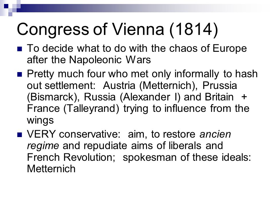 the impact of congress of vienna in shaping europe The congress of vienna (1815) napoleon bonaparte conquered much of central europe in the early 1800s, and european boundaries were due for a reset after his defeat the victorious european powers redrew many borders to contain france and hopefully ensure future peace.