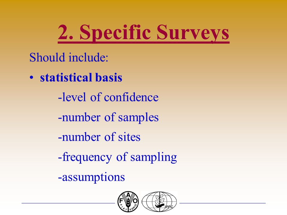 2. Specific Surveys Should include: statistical basis