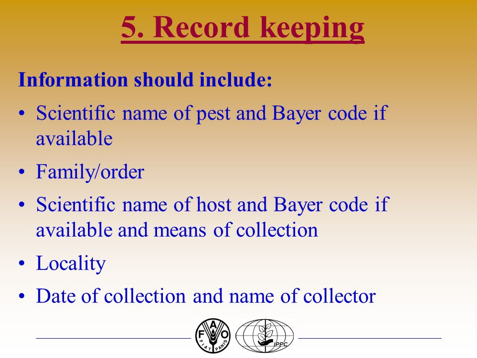 5. Record keeping Information should include: