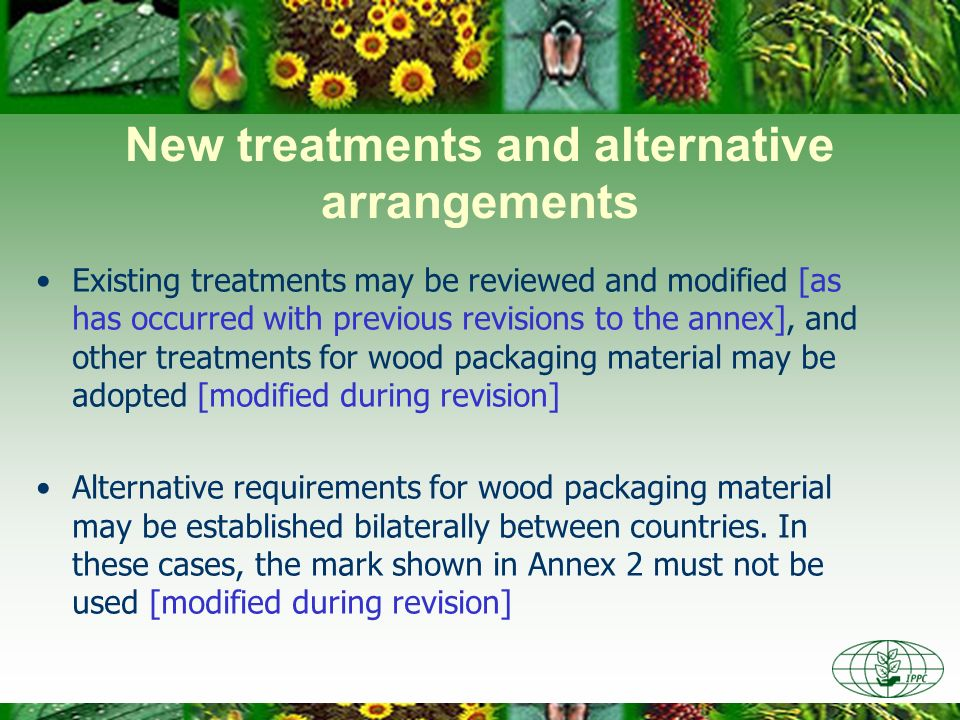 New treatments and alternative arrangements