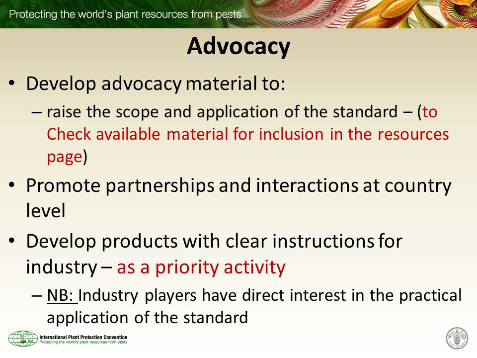 Advocacy Develop advocacy material to: