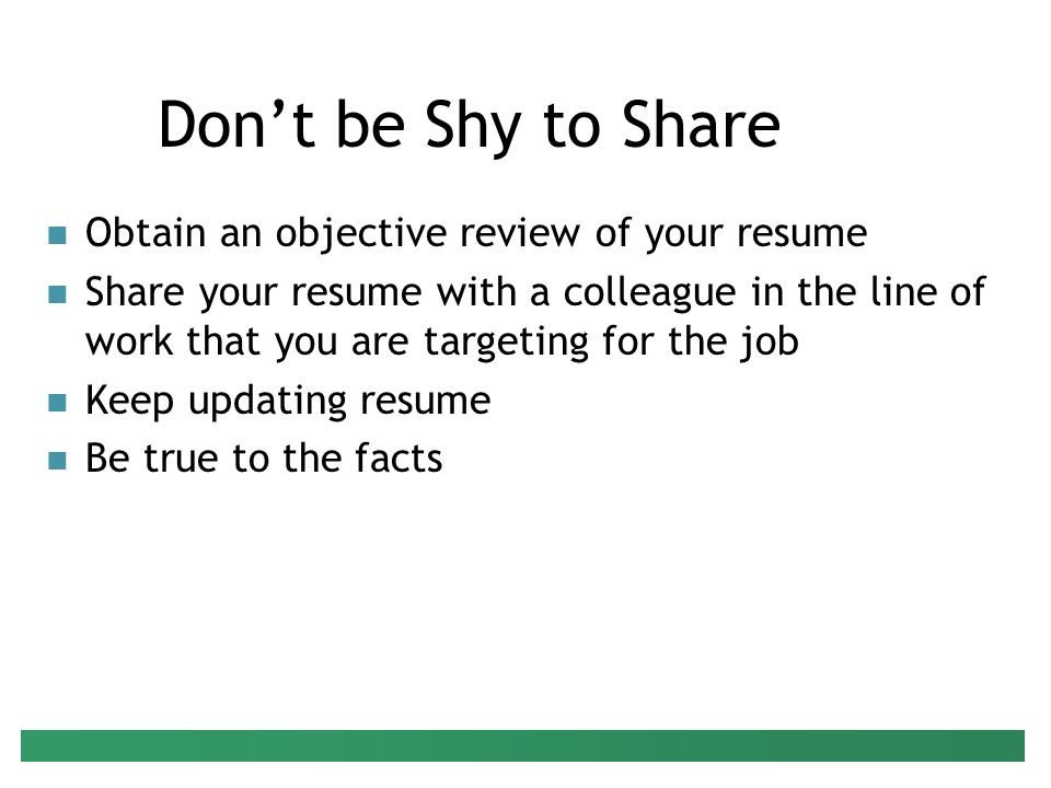 dont be shy to share obtain an objective review of your resume