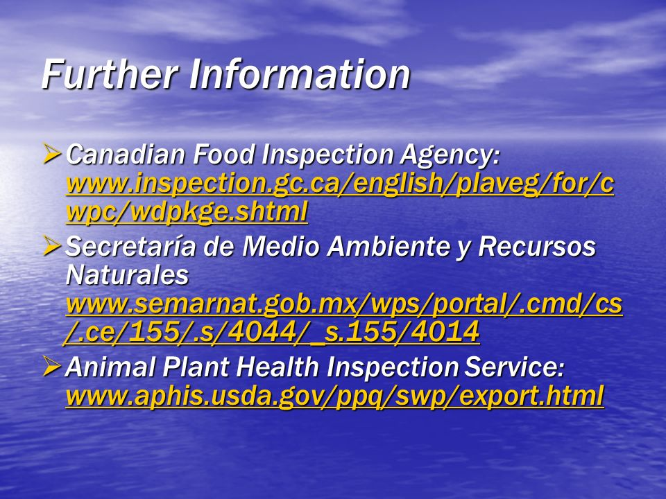 Further Information Canadian Food Inspection Agency: www.inspection.gc.ca/english/plaveg/for/cwpc/wdpkge.shtml.