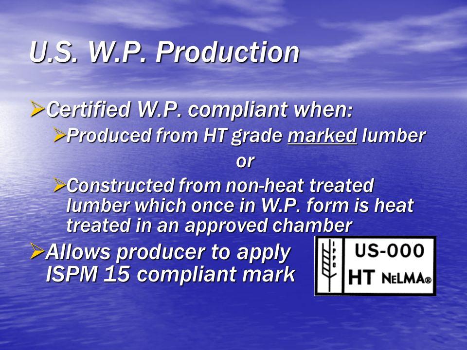 U.S. W.P. Production Certified W.P. compliant when: