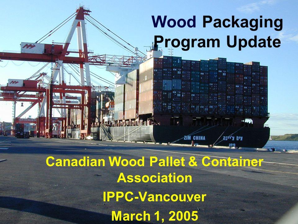 Wood Packaging Program Update