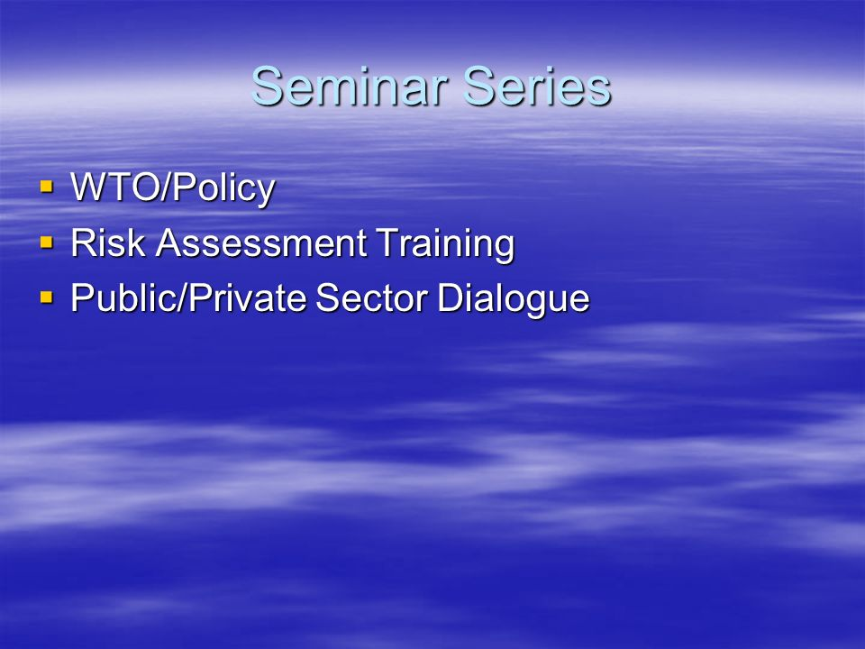 Seminar Series WTO/Policy Risk Assessment Training