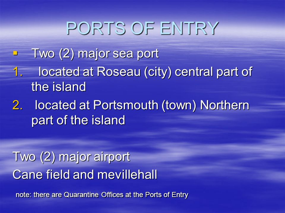 PORTS OF ENTRY Two (2) major sea port
