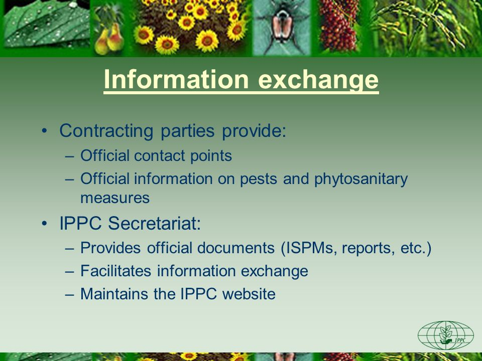 Information exchange Contracting parties provide: IPPC Secretariat: