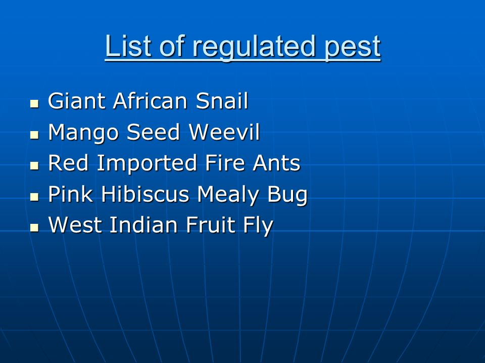 List of regulated pest Giant African Snail Mango Seed Weevil
