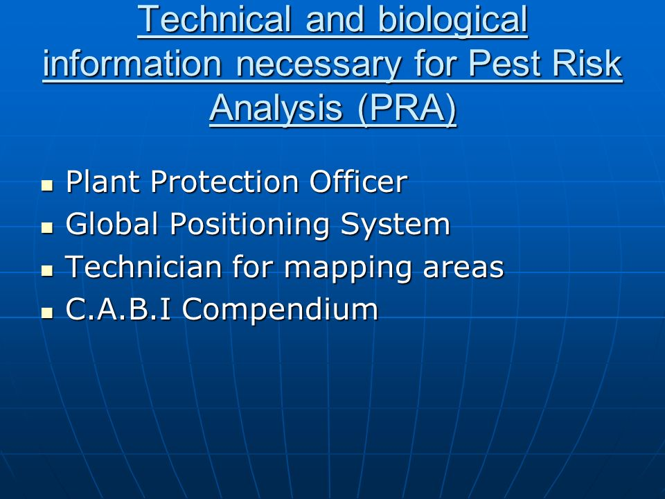 Technical and biological information necessary for Pest Risk Analysis (PRA)