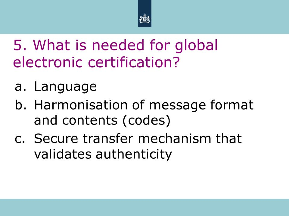 5. What is needed for global electronic certification