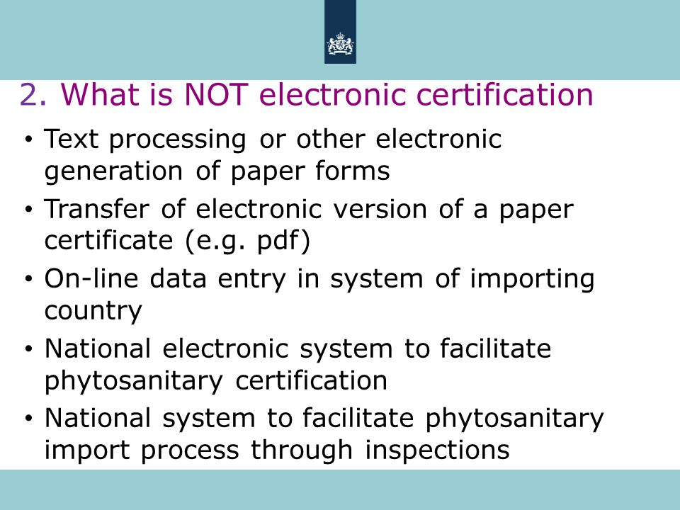 2. What is NOT electronic certification