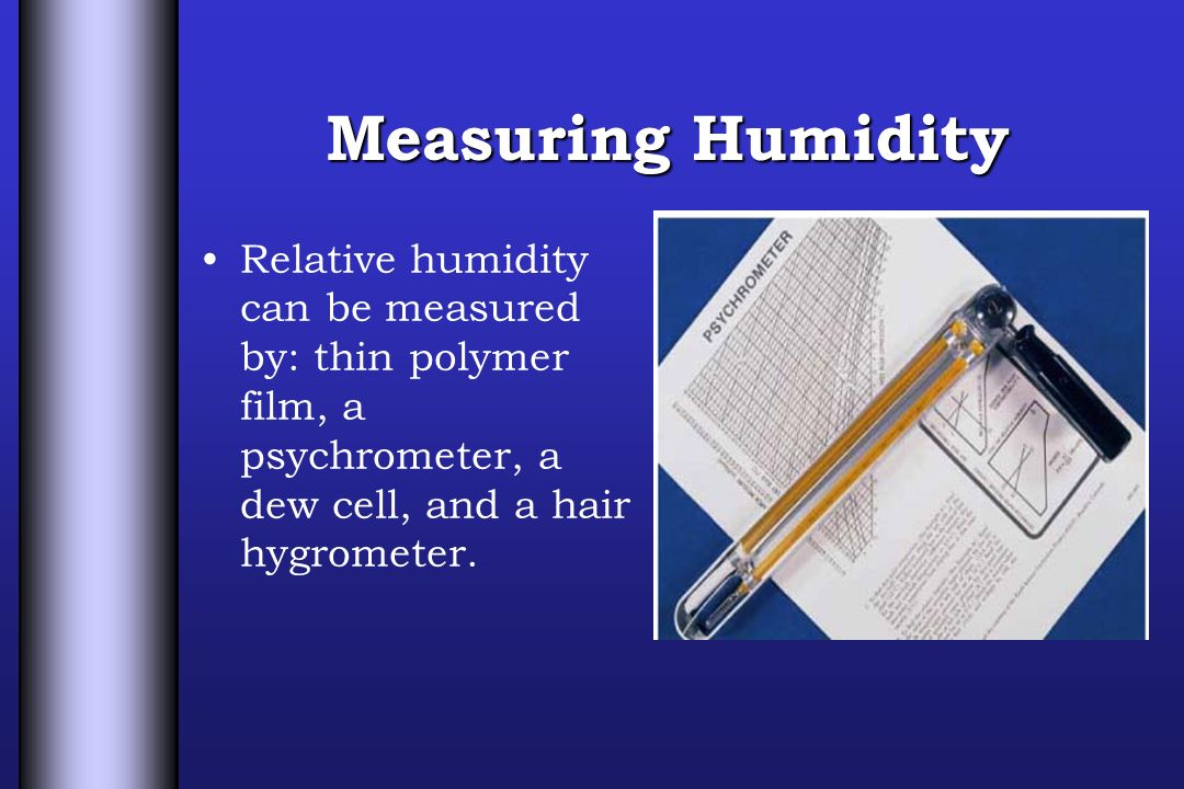 hair hygrometer science project. 6 measuring humidity relative can be measured by: thin polymer film, a psychrometer, dew cell, and hair hygrometer. hygrometer science project
