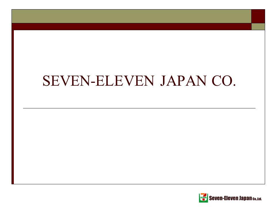 Seven Eleven Case   CASE STUDY    SEVEN   ELEVEN JAPAN CO     CASE STUDY O N CASE STUDY O N     ELEVENJAPANCO     ELEVENJAPANCO
