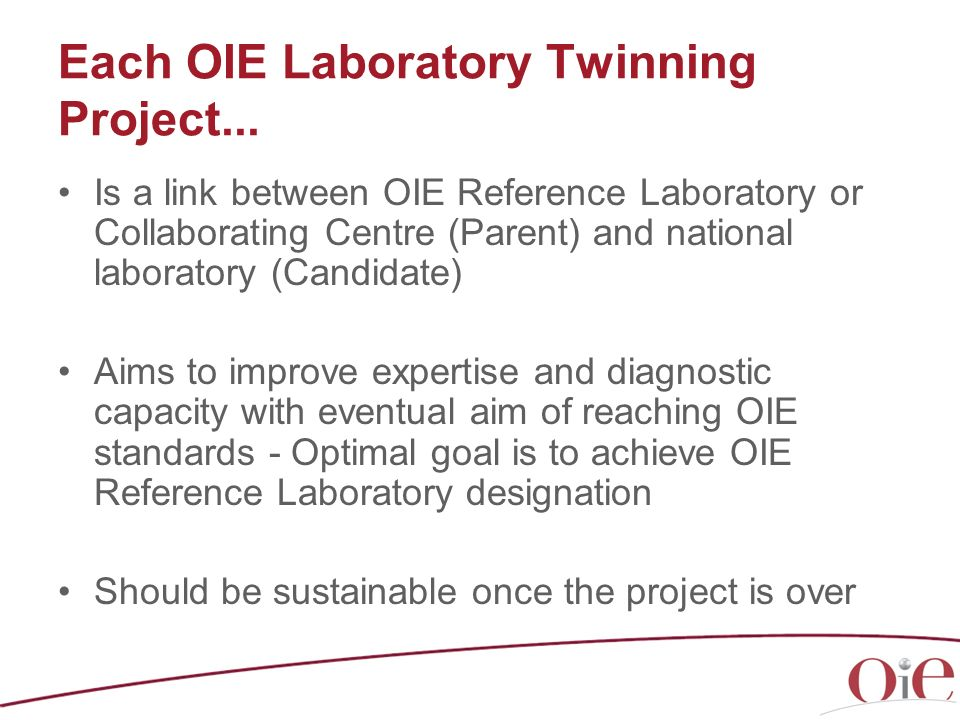 Each OIE Laboratory Twinning Project...