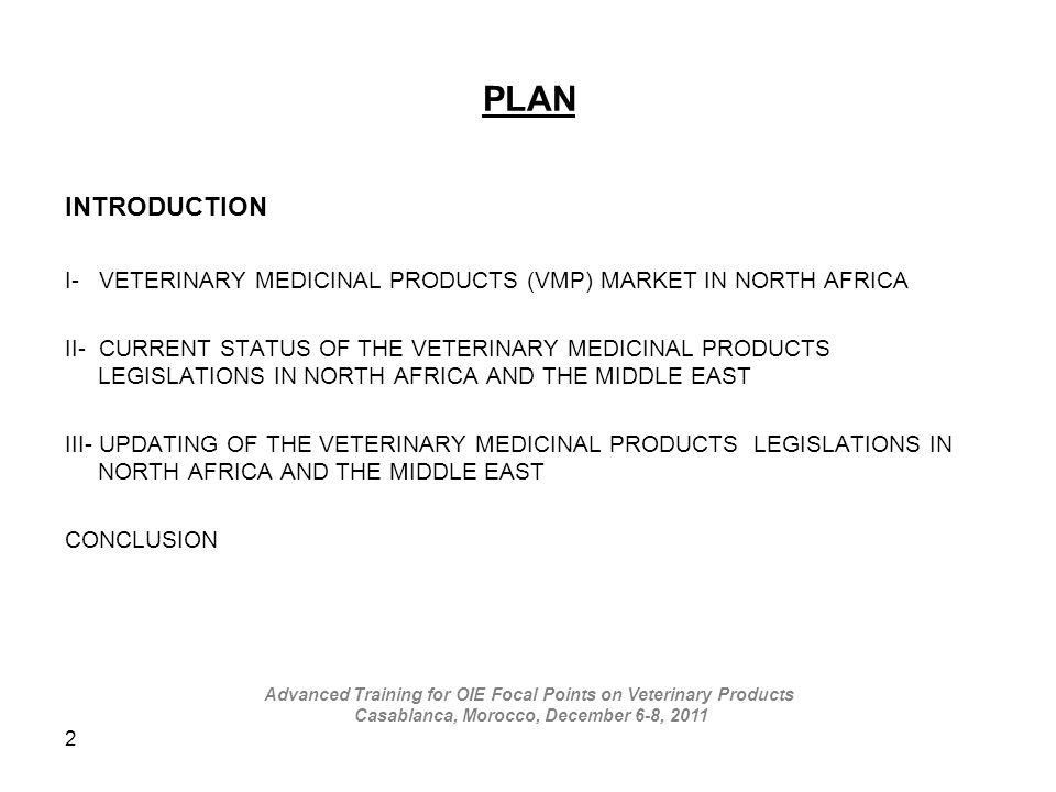 PLAN INTRODUCTION. I- VETERINARY MEDICINAL PRODUCTS (VMP) MARKET IN NORTH AFRICA.