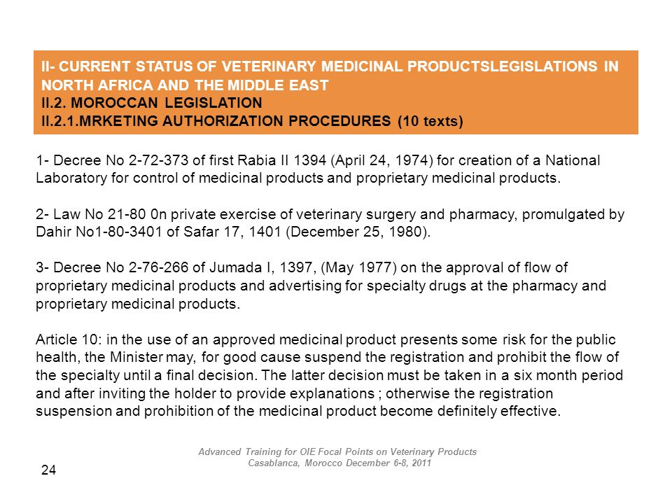 II- CURRENT STATUS OF VETERINARY MEDICINAL PRODUCTSLEGISLATIONS IN NORTH AFRICA AND THE MIDDLE EAST