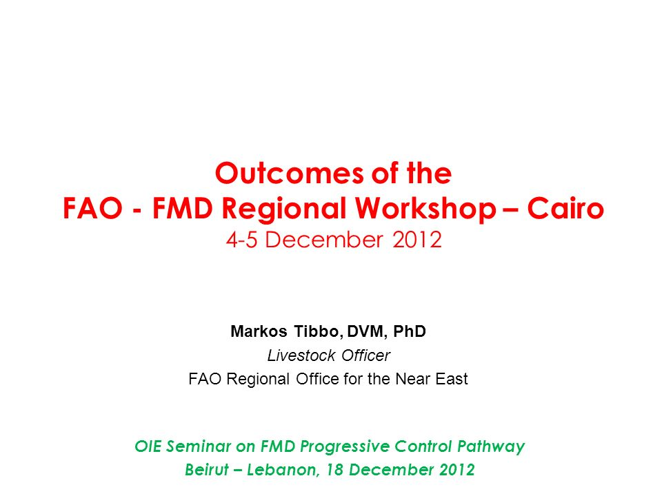 Outcomes of the FAO - FMD Regional Workshop – Cairo 4-5 December 2012