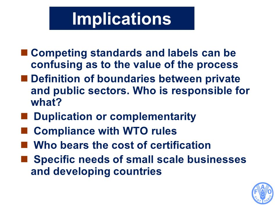Implications Competing standards and labels can be confusing as to the value of the process.