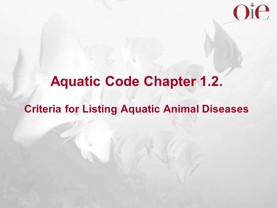 Aquatic Code Chapter 1.2. Criteria for Listing Aquatic Animal Diseases