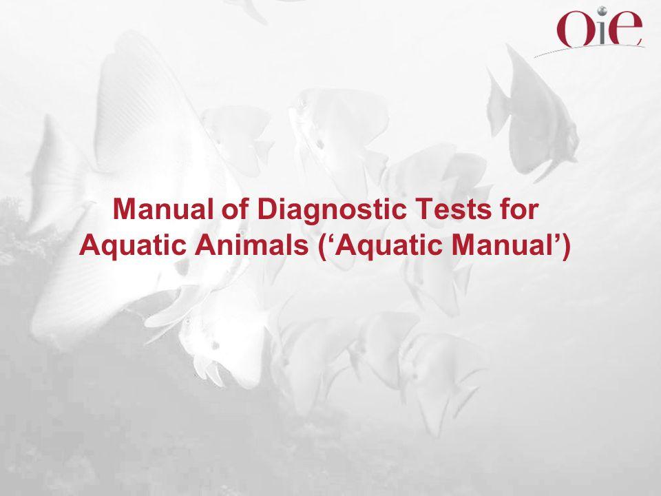 Manual of Diagnostic Tests for Aquatic Animals ('Aquatic Manual')