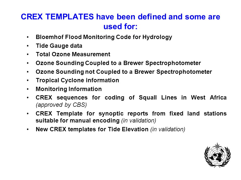 CREX TEMPLATES have been defined and some are used for: