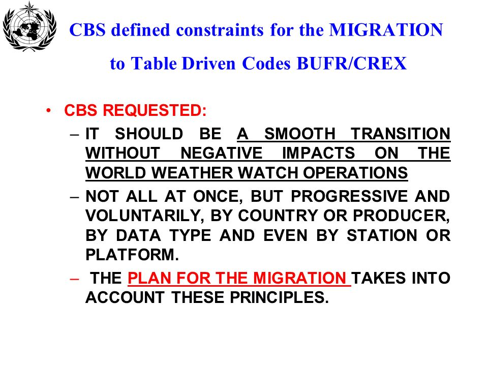 CBS defined constraints for the MIGRATION to Table Driven Codes BUFR/CREX