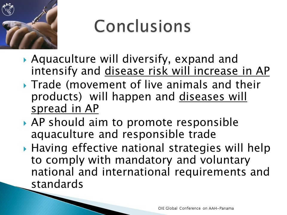 Conclusions Aquaculture will diversify, expand and intensify and disease risk will increase in AP.