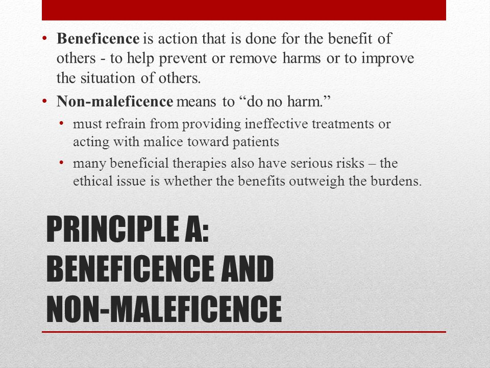 principles of beneficence and non maleficence essay Uni essay help define the bioethical principles of beneficence, non-maleficence, respect for autonomy, veracity, and justice, and point out which of these.