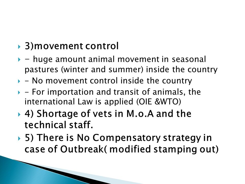 4) Shortage of vets in M.o.A and the technical staff.