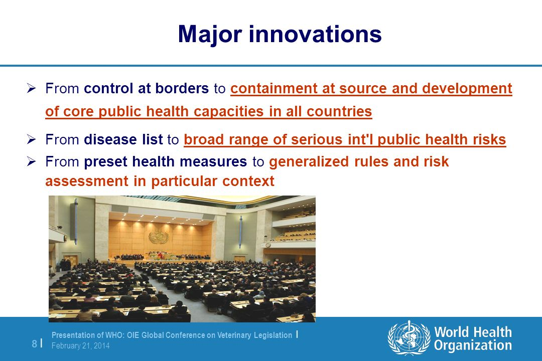 Major innovations From control at borders to containment at source and development of core public health capacities in all countries.