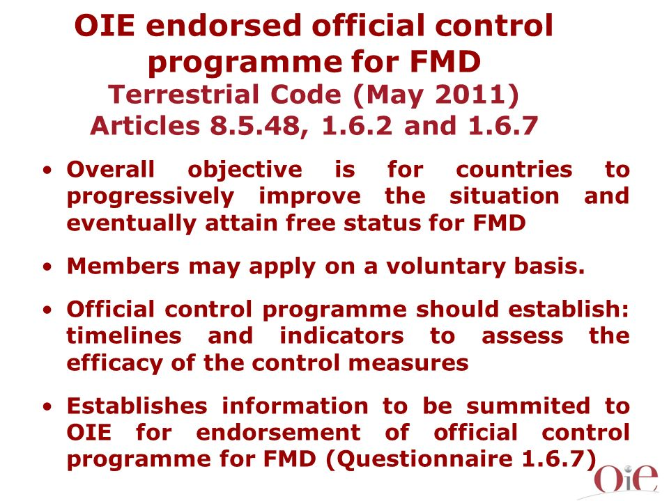 OIE endorsed official control programme for FMD Terrestrial Code (May 2011) Articles 8.5.48, 1.6.2 and 1.6.7