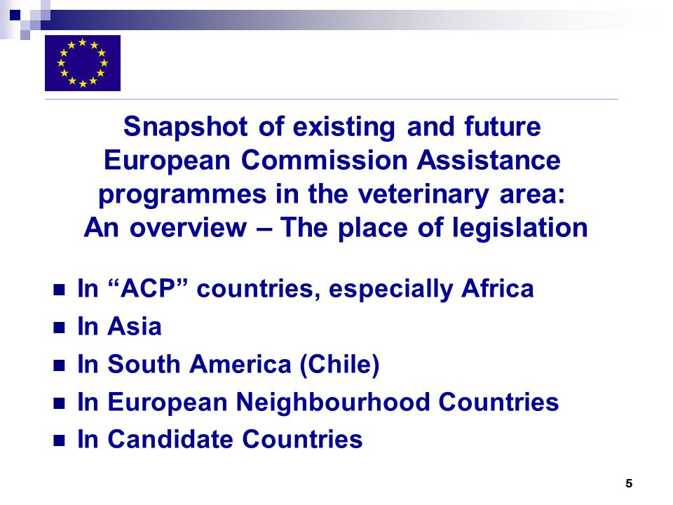 Snapshot of existing and future European Commission Assistance programmes in the veterinary area: An overview – The place of legislation