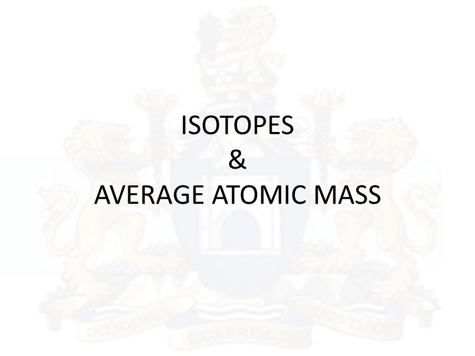 Isotopes Average Atomic Mass Ppt Download