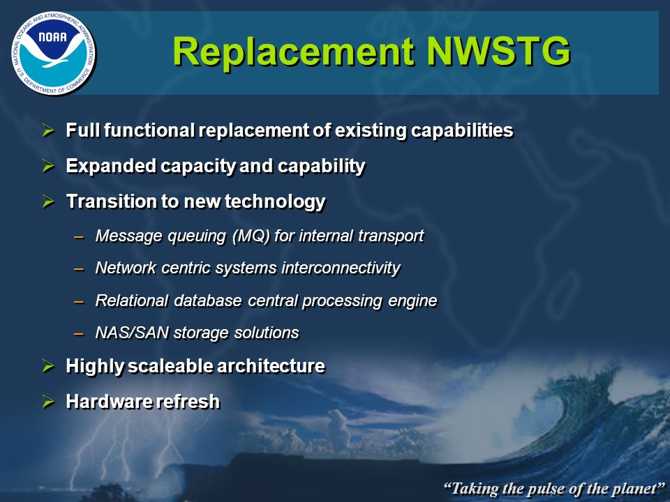 Replacement NWSTG Full functional replacement of existing capabilities