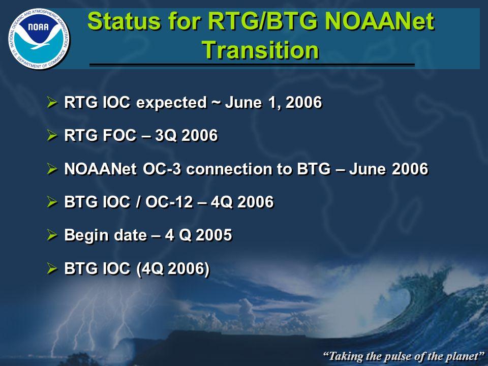 Status for RTG/BTG NOAANet Transition