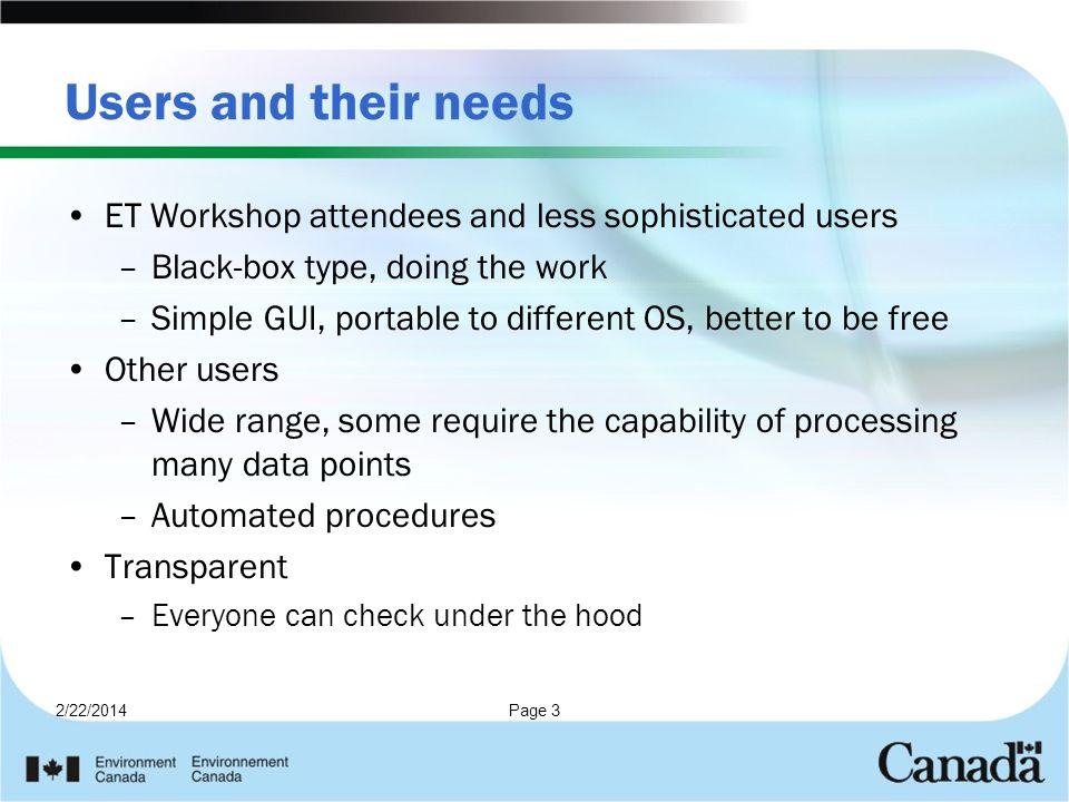 Users and their needs ET Workshop attendees and less sophisticated users. Black-box type, doing the work.