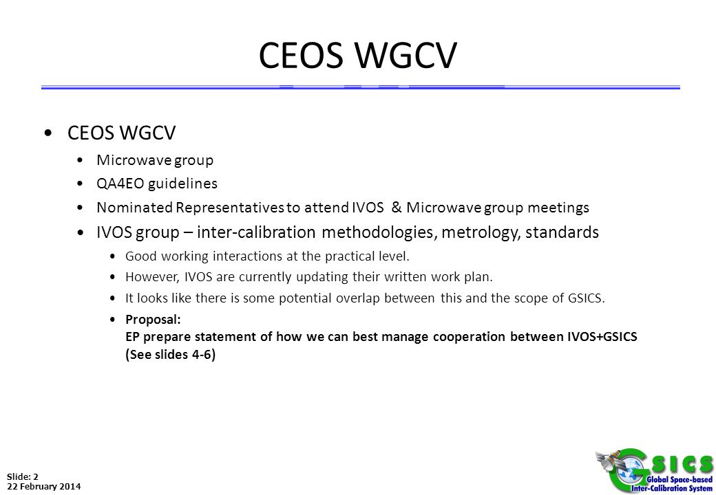 CEOS WGCV CEOS WGCV. Microwave group. QA4EO guidelines. Nominated Representatives to attend IVOS & Microwave group meetings.