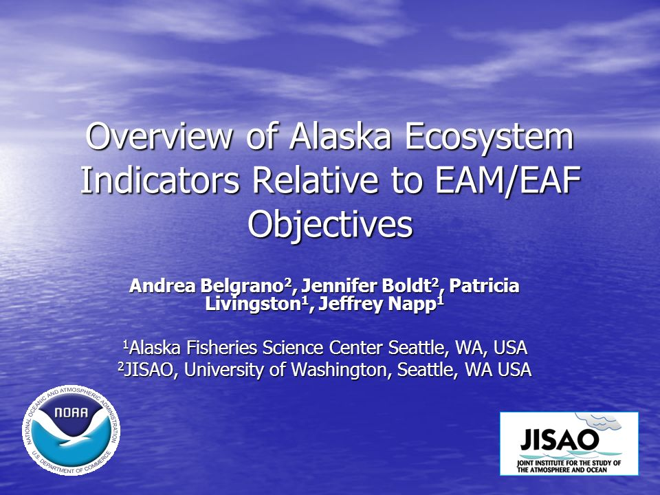 Overview of Alaska Ecosystem Indicators Relative to EAM/EAF Objectives