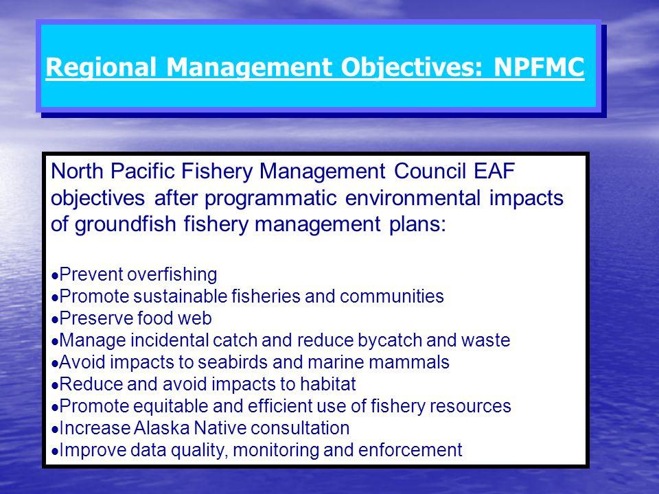 Regional Management Objectives: NPFMC