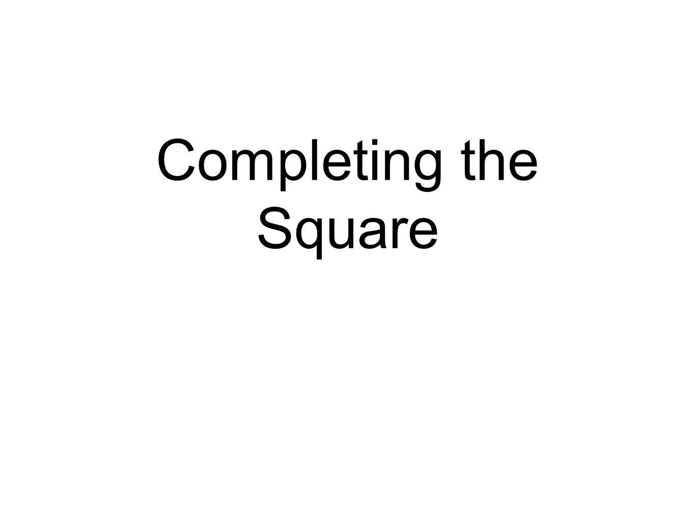1pleting The Square